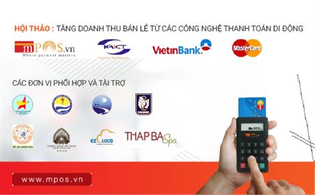 """Hội thảo """"Tăng doanh thu bán lẻ từ các công nghệ thanh toán thẻ trên di động"""""""